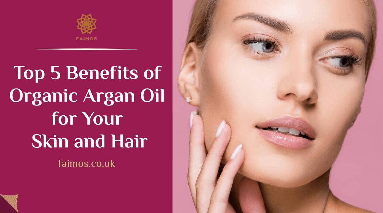 Top 5 Benefits of Organic Argan Oil