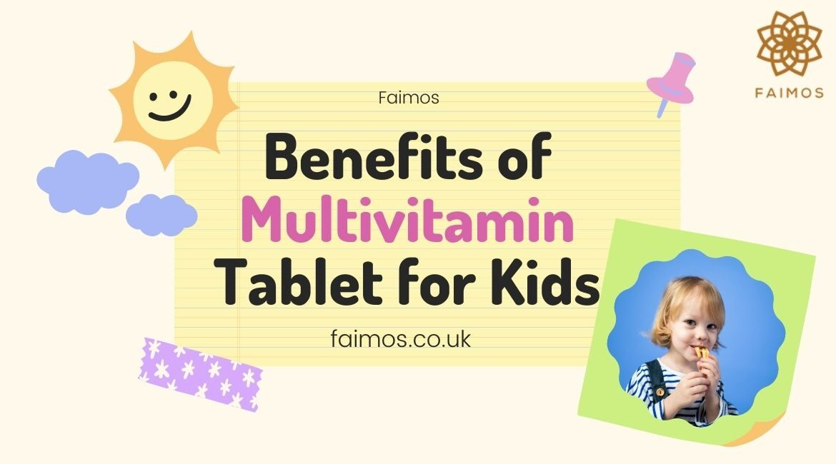Benefits of Best Multivitamin Table for Kids